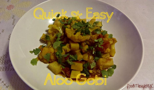 Quick & Easy Aloo Gobi