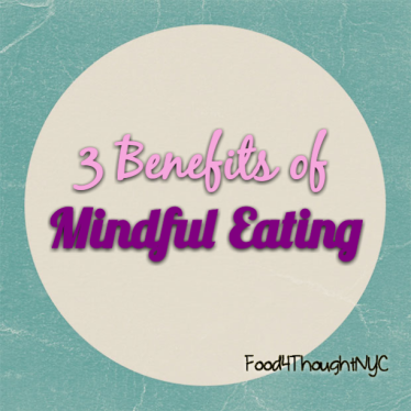3 Benefits of Mindful Eating